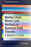 Markov Chain Monte Carlo Methods in Quantum Field Theories: A Modern Primer (SpringerBriefs in Physics)