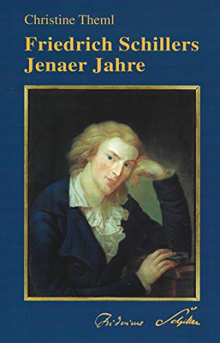 Friedrich Schillers Jenaer Jahre