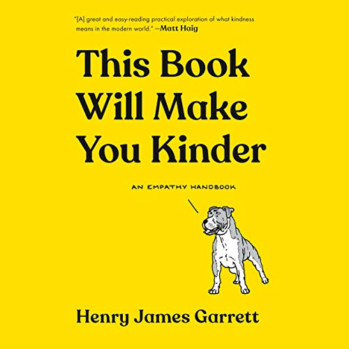 This Book Will Make You Kinder Audiobook By Henry James Garrett cover art