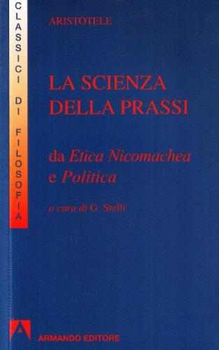 La scienza della prassi. Da Etica nicomachea e Politica