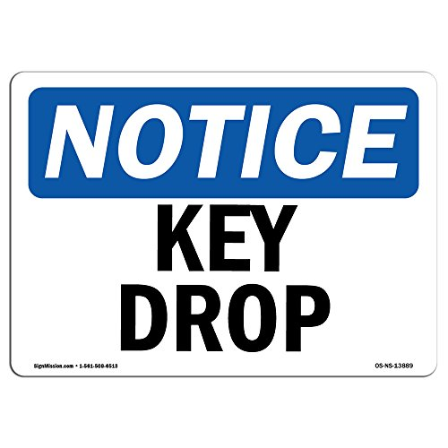 OSHA Notice Signs - Key Drop Sign | Extremely Durable Made in The USA Signs Or Heavy Duty Vinyl Label Decal | Protect Your Construction Site, Work Zone, Warehouse, Shop Area & Business