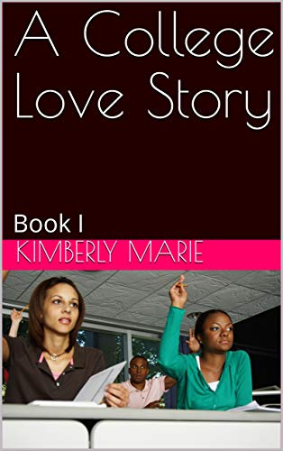 A College Love Story: Book I