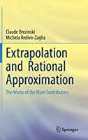 Extrapolation and Rational Approximation: The Works of the Main Contributors