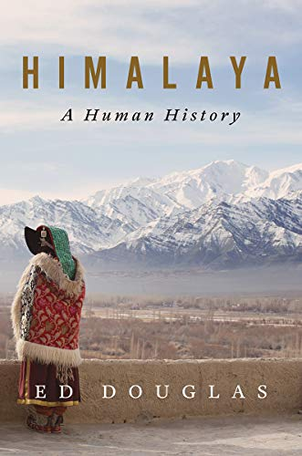 Compare Textbook Prices for Himalaya: A Human History  ISBN 9780393541991 by Douglas, Ed