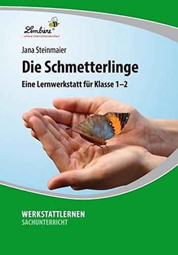 Die Schmetterlinge: Eine Lernwerkstatt für den Sachunterricht in Klasse 1 - 2, Werkstattmappe: Grundschule, Sachunterricht, Klasse 1-2
