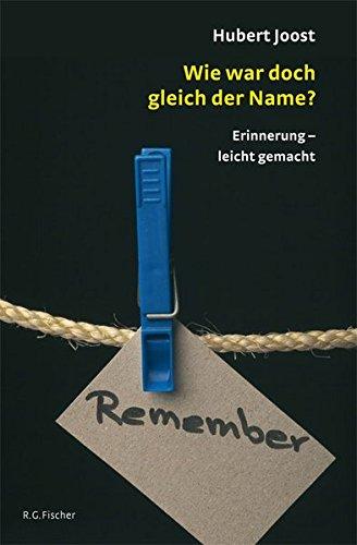 Wie war doch gleich der Name?: Erinnerung - leicht gemacht