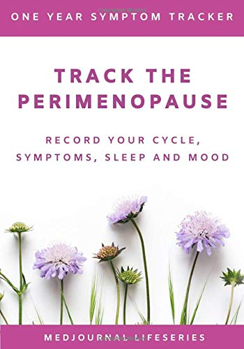 Track the Perimenopause: Record Your Cycle, Symptoms, Sleep and Mood