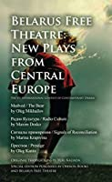 Belarus Free Theatre: New Plays from Central Europe: The VII International Contest of Contemporary Drama (Oberon Modern Plays)