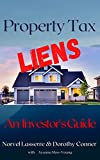 Property Tax Liens: An Investor s Guide