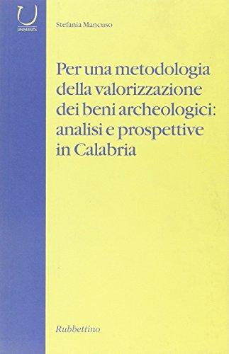 Per una metodologia della valorizzazione dei beni archeologici: analisi e prospettive in Calabria