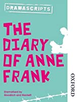 Dramascripts: The Diary of Anne Frank (Nelson Thornes Dramascripts) by Frances Goodrich Albert Hackett(2014-11-01)