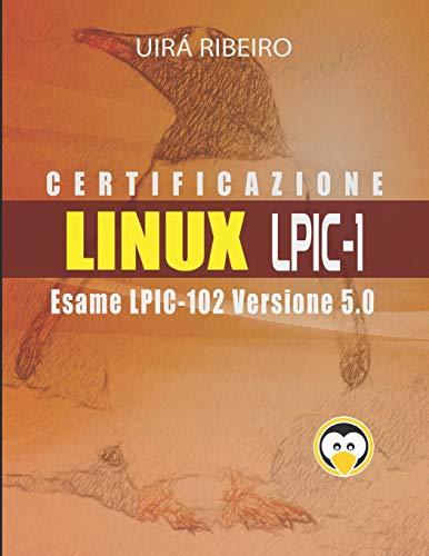 Certificazione Linux Lpic 102: Guida all'esame LPIC-102 — Versione riveduta e aggiornata