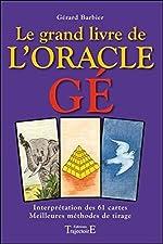 Le grand livre de l'oracle Ge (cartes non fournies) de Gérard Barbier