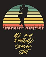 All My Football Season Shit: For Players - Coaches - Kids - Youth Football - Intercepted