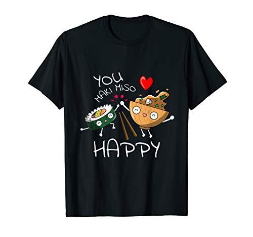 Sushi You Maki Miso Happy Japan Vegetarisch Geschenkidee T-Shirt