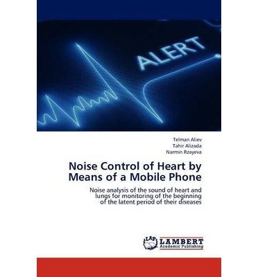 [(Noise Control of Heart by Means of a Mobile Phone )] [Author: Aliev Telman] [Dec-2012]