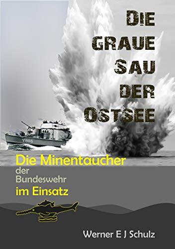 DIE GRAUE SAU DER OSTSEE: Die Minentaucher der Bundeswehr im Einsatz
