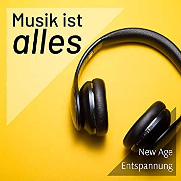 Musik ist Alles - New Age Entspannung