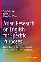 Asian Research on English for Specific Purposes: Proceedings of the First Symposium on Asia English for Specific Purposes, 2017
