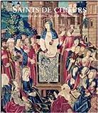 Saints de choeur - Tapisseries du Moyen Age et de la Renaissance
