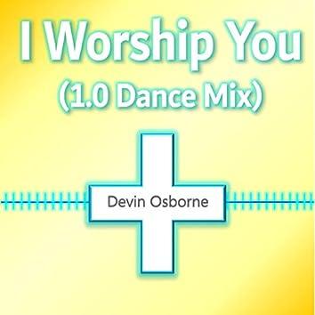 I Worship You (1.0 Dance Mix)