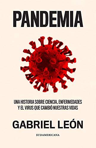 Pandemia: Una historia sobre ciencia, enfermedades y el virus que cambió nuestras vidas
