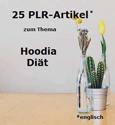 25 PLR-Artikel Hoodia Diät: Hoodia Diät in englischer Sprache erklärt -...