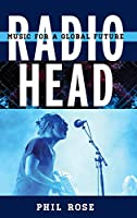 Radiohead: Music for a Global Future (Tempo a Rowman & Littlefield Music Series on Rock, Pop, and Culture)