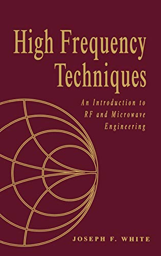 High Frequency Techniques: An Introduction to RF and Microwave Engineering (Wiley - IEEE)