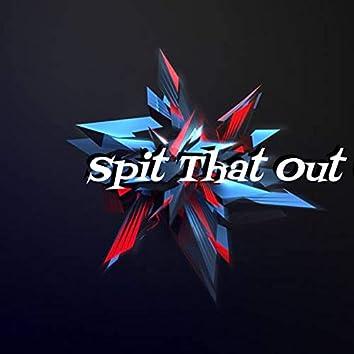 Spit That out (feat. Djq)
