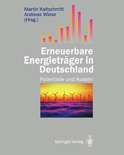 Erneuerbare Energieträger in Deutschland: Potentiale und Kosten
