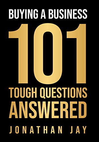 Buying A Business: 101 Tough Questions Answered (English Edition)