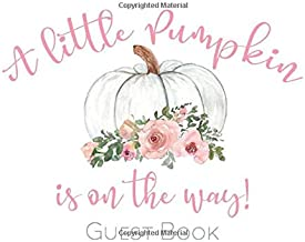 Guest Book: A Little Pumpkin Is On the Way!: White Pumpkin and Blush Flowers on White background