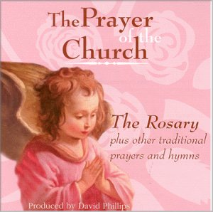 Prayer of the Church/ The Rosary