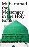 Muhammad the Messenger in the Holy Books: In many references, the Torah and the...
