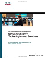 Network Security Technologies and Solutions (CCIE Professional Development Series) (CCIE Professional Development (Unnumbered))