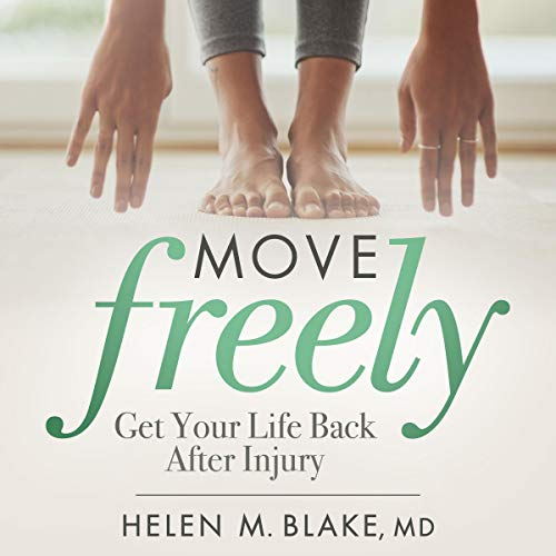 Move Freely: Get Your Life Back After Injury audiobook cover art