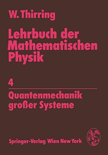 Lehrbuch der Mathematischen Physik: Band 4: Quantenmechanik grosser Systeme: 4 Quantenmechanik großer Systeme
