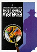 The Second Usborne Book of Solve It Yourself Mysteries (Usborne Solve It Yourself)