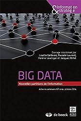 Big data : nouvelles partitions de l\'information: Actes du colloque de l\'INRIA, octobre 2014 (2015)