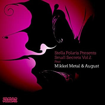 Small Secrets, Vol.2 Presents: Mikkel Metal & August