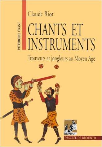Chants et instruments : Trouveurs et jongleurs au Moyen Age