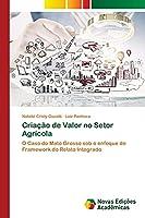 Criação de Valor no Setor Agrícola: O Caso do Mato Grosso sob o enfoque do Framework do Relato Integrado