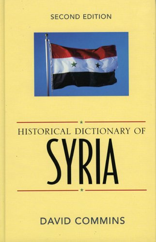 Historical Dictionary of Syria (Asian Oceanian Historical Dictionaries, Band 50)