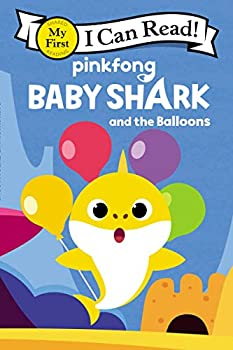 Baby Shark  Baby Shark and the Balloons  My First I Can Read