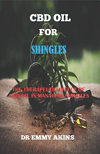 CBD OIL FOR SHINGLES: The Therapeutic...