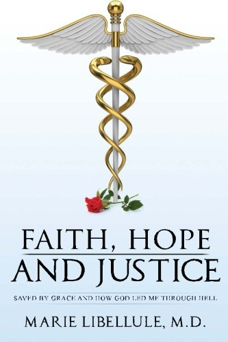 Faith, Hope and Justice: Saved By Grace and How God Led Me Through Hell