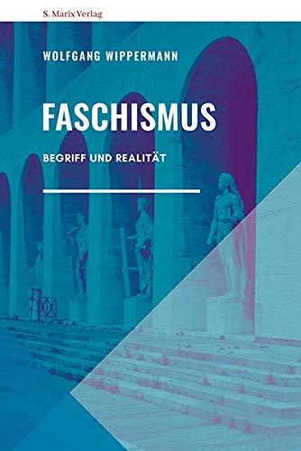 Faschismus: Begriff und Realität