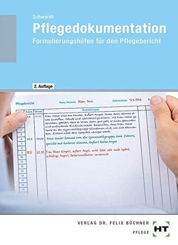 Pflegedokumentation: Formulierungshilfen für den Pflegebericht