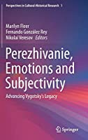 Perezhivanie, Emotions and Subjectivity: Advancing Vygotsky's Legacy (Perspectives in Cultural-Historical Research (1))